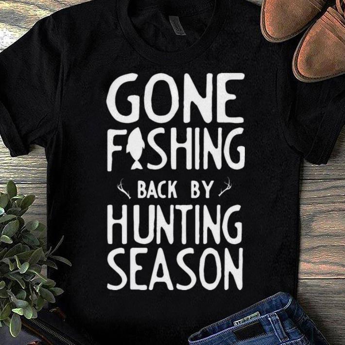 Premium Gone Fishing Back Buy Hunting Season Shirt