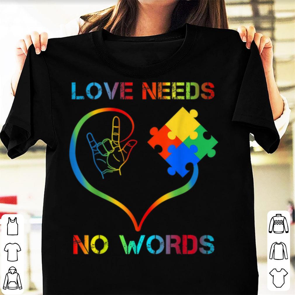 Awesome Autism Awareness World Autism Awareness Love Needs No Words Shirt 1 1.jpg