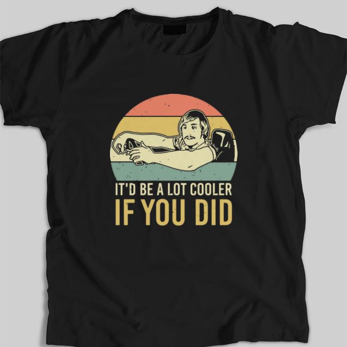 Awesome David Wooderson It D Be A Lot Cooler If You Did Vintage Shirt 1 1.jpg