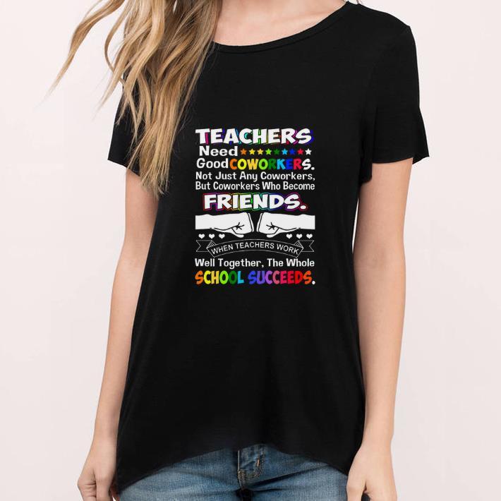 Awesome Lgbt Teachers Need Good Coworkers Friends School Succeeds Shirt 3 1.jpg