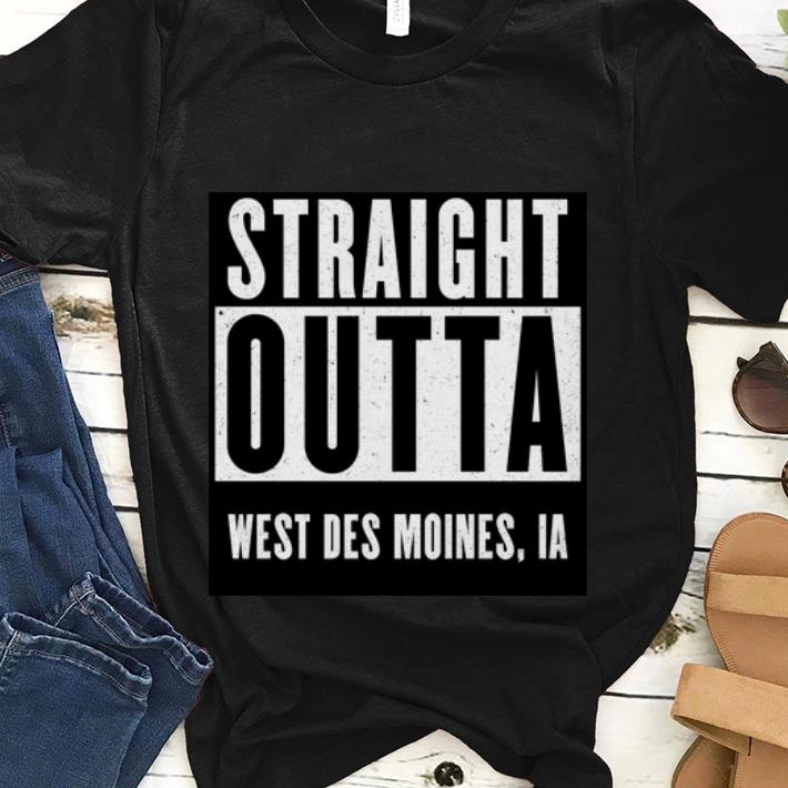 Best Price Straight Outta West Des Moines Ia Shirt 1 1.jpg