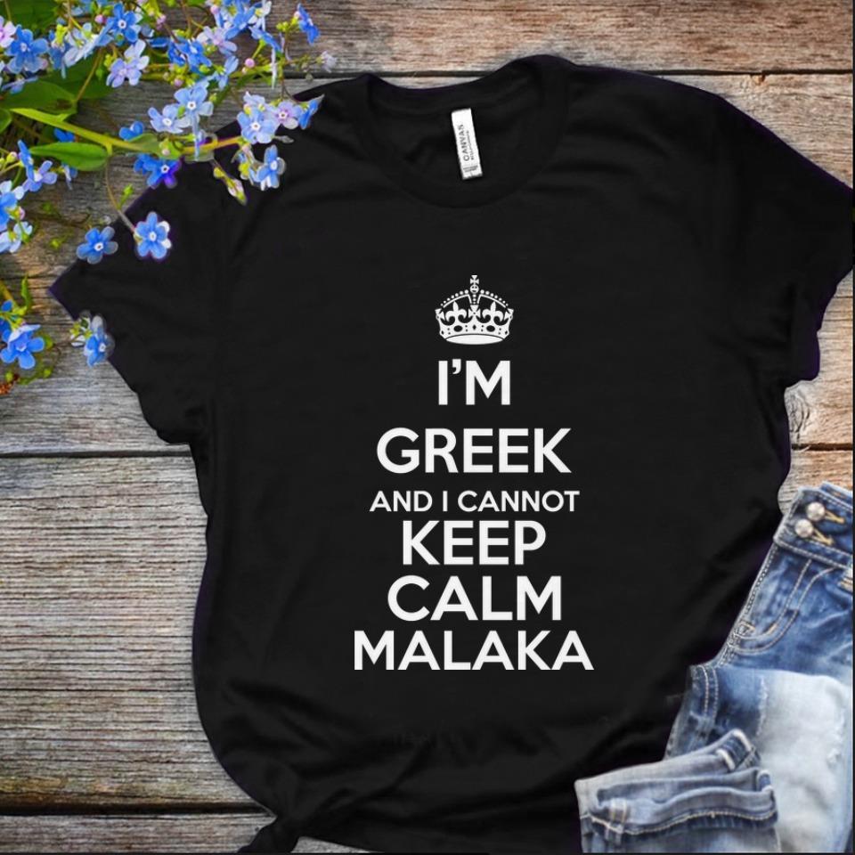 Original Crown I M Greek And I Cannot Keep Calm Malaka Shirt 1 1.jpg