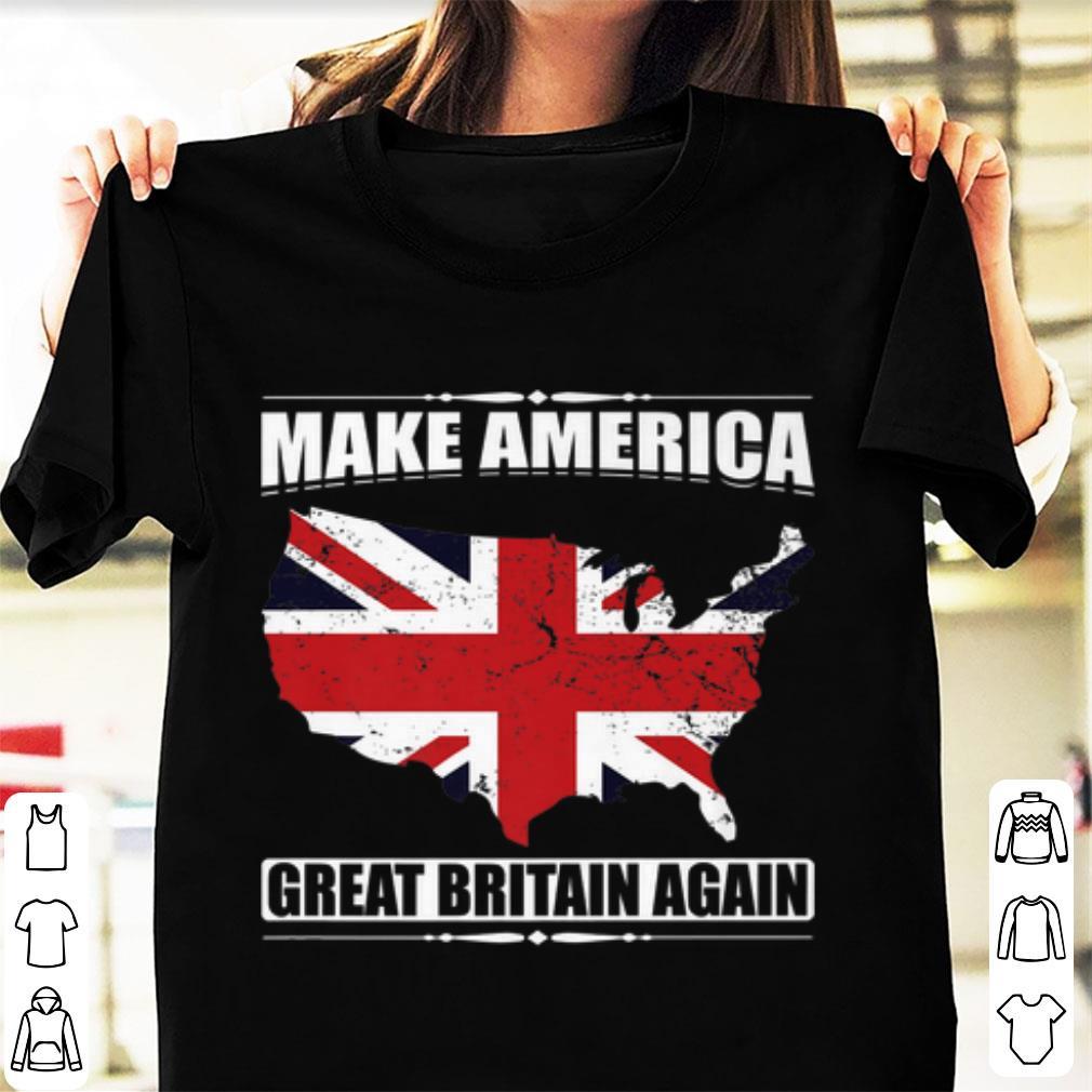 Top Make America Great Britain Again USA Map British Flag shirt