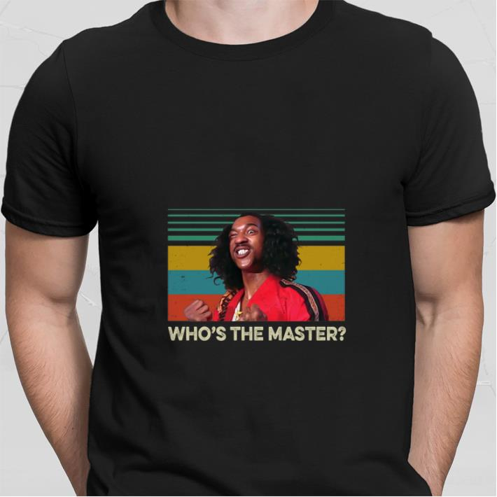 Top Sho Nuff Who S The Master Vintage Shirt 2 1.jpg