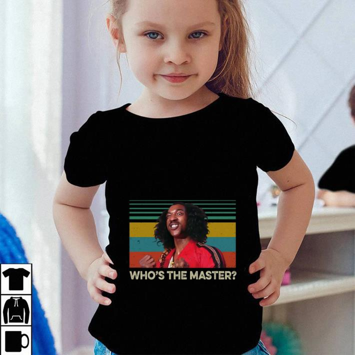 Top Sho'nuff Who's the master vintage shirt