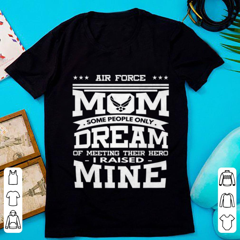 Hot Air Force Mom Some People Only Dream Shirt 1 1.jpg