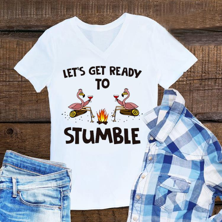 Awesome Let S Get Ready To Stumble Flamingos Shirt 1 1.jpg