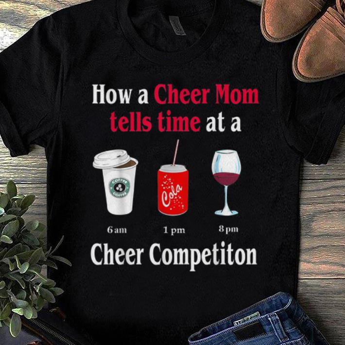 Official How A Cheer Mom Tell Time At A Cheer Competition Shirts 1 1.jpg