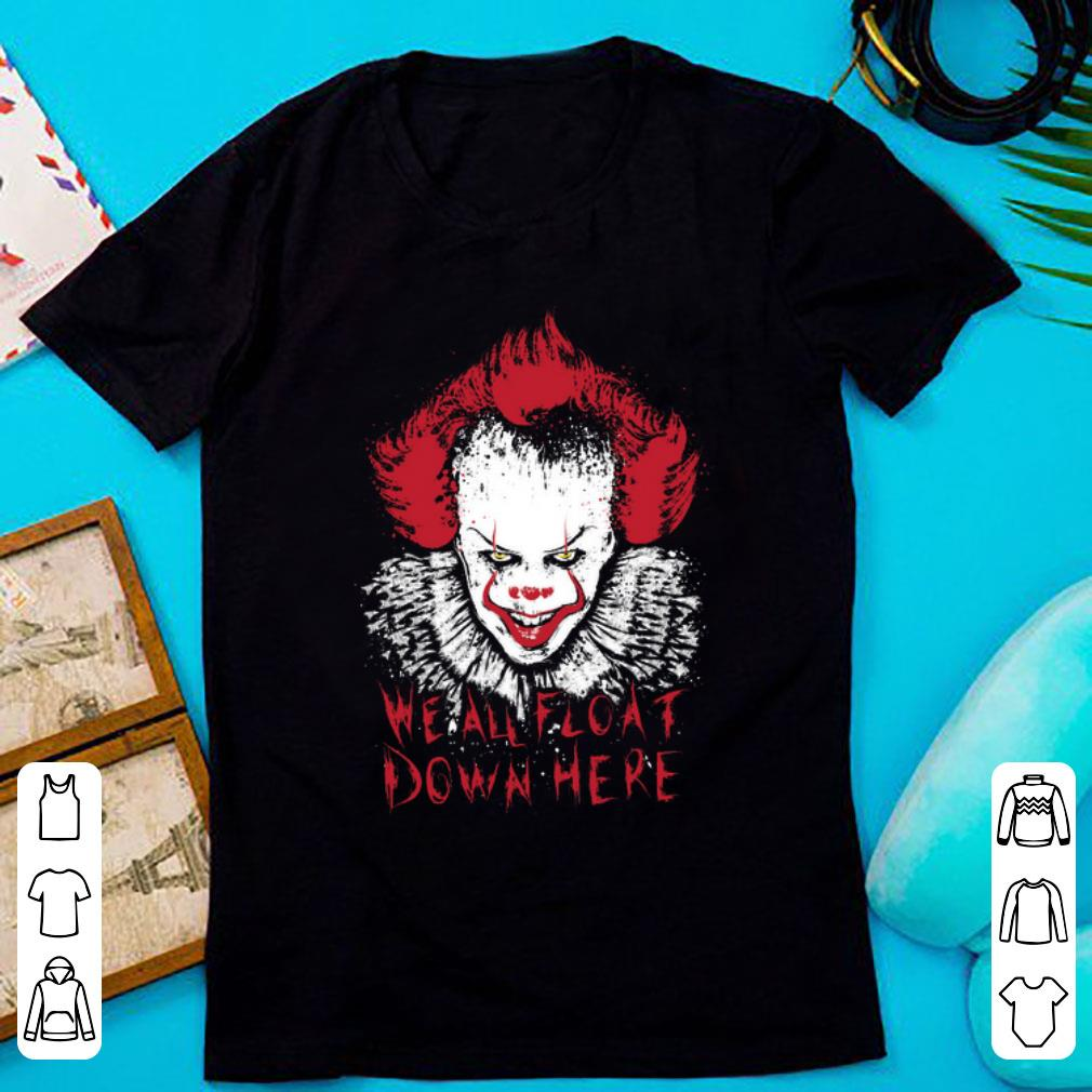 Original It We All Float Down Here Pennywise Shirt 1 1.jpg