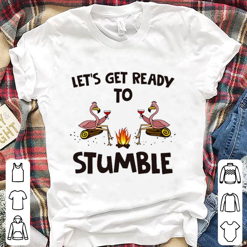 Pretty Let S Get Ready To Stumble Flamingos Shirt 1 1.jpg