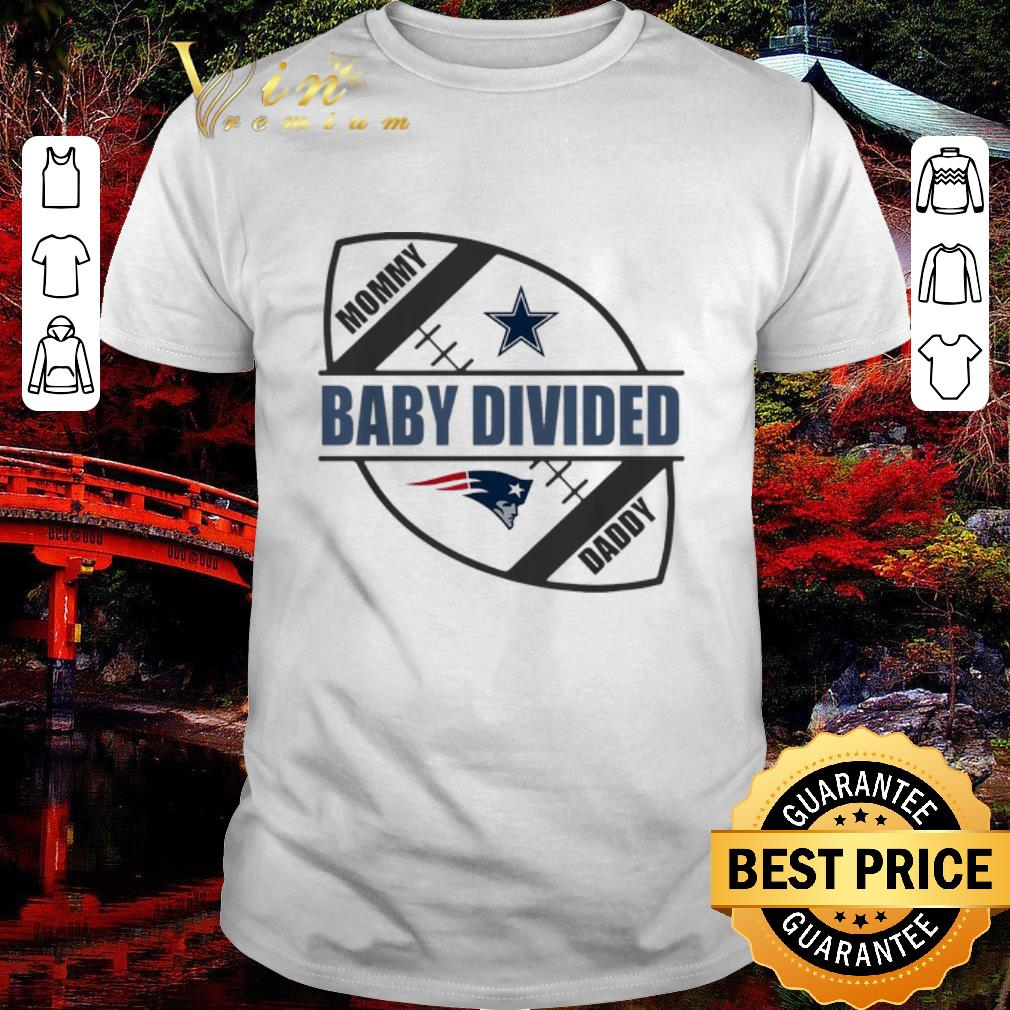 Awesome Mommy Baby Divided Daddy Dallas Cowboy Vs New England Patriots Shirt 1 1.jpg