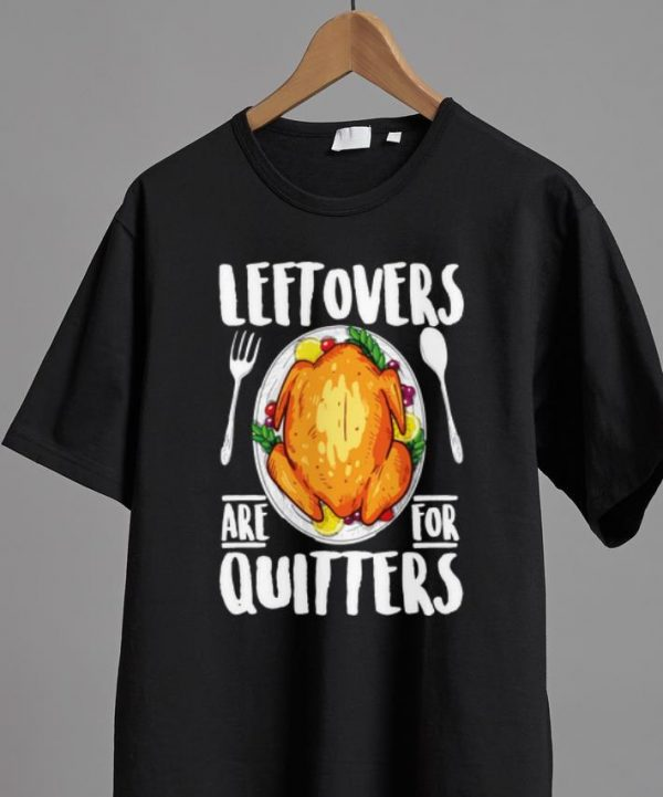 Beautiful Leftovers Are For Quitters Turkey Thanksgiving Day Shirt 2 1.jpg