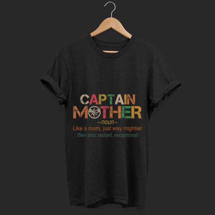 Premium Captain Mother Like A Mom Just Way Mightier Shirt 1 1.jpg