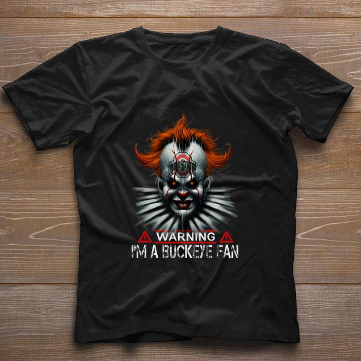 Premium Pennywise Warning I M A Buckeye Fan Ohio State Buckeyes Shirt 1 1.jpg