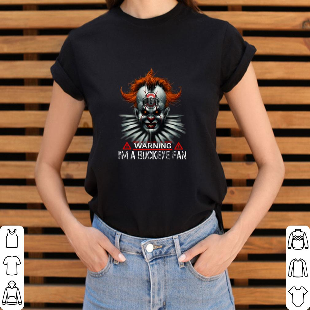 Premium Pennywise Warning I M A Buckeye Fan Ohio State Buckeyes Shirt 3 1.jpg