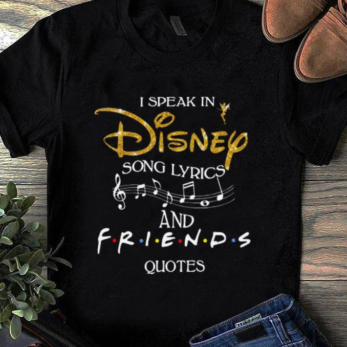 nice i speak in disney song lyrics and friends quotes shirt