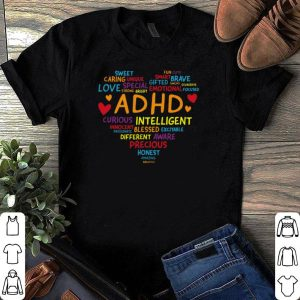 ADHD Sweet caring unique love special strong bright shirt