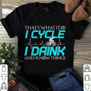 Game Of Thrones that's what I do I cycle I drink and I know things shirt