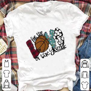 Love For The Basketball Game For Basketball Lover shirt