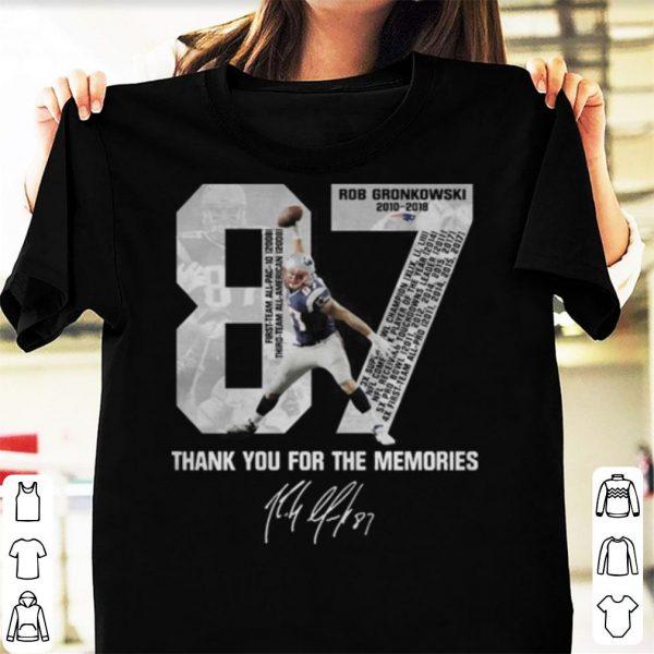 Rob Gronkowski 87 Thank you for the memories signature shirt