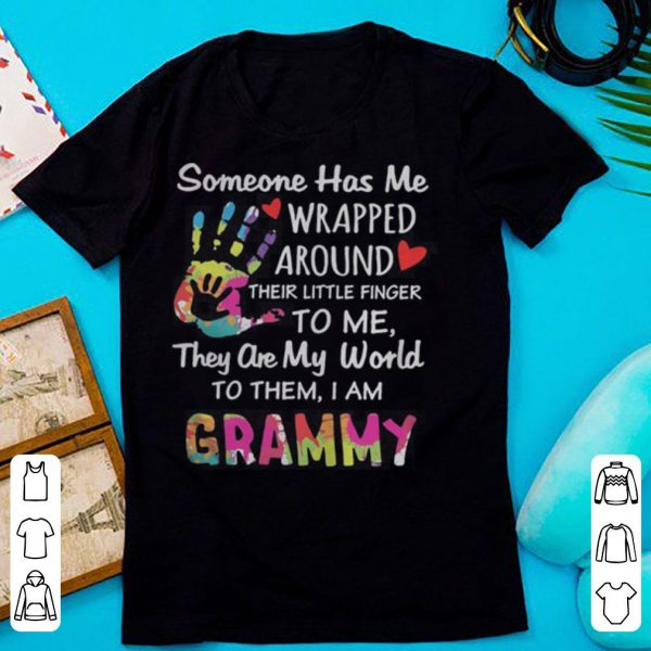 Someone has me wrapped around their little finger to me they are my world to them I am Grammy shirt