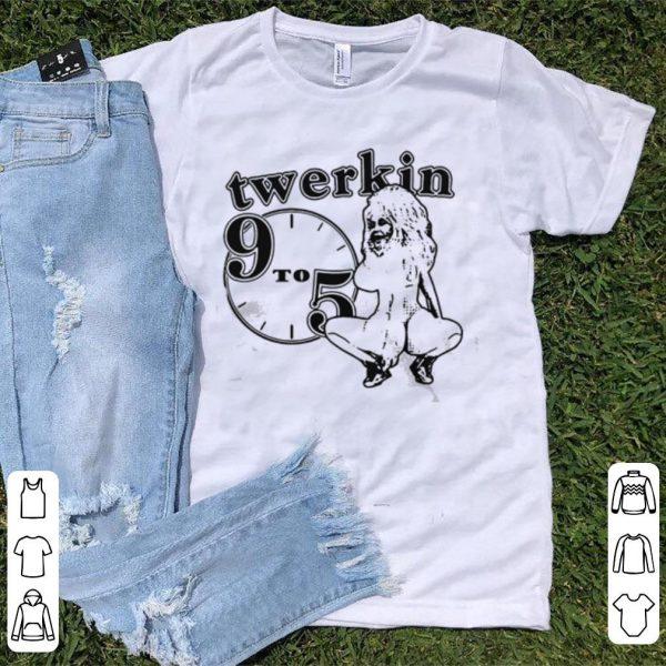 Strange Cargo Twerkin 9 to 5 shirt