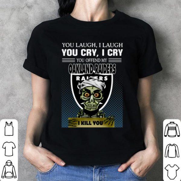 Jeff Dunham you laugh i laugh you offend my Oakland Raiders i kill you shirt