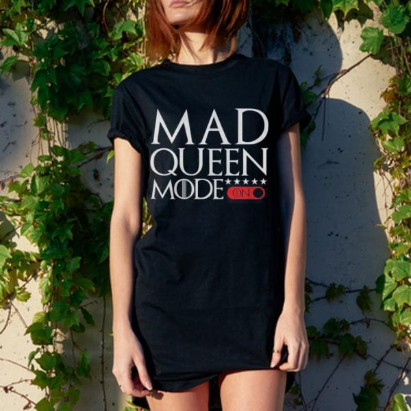 Mad Queen mode Game of Thrones shirt