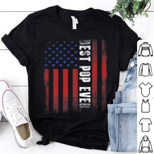 Best Pop Ever Vintage American Flag Father Day shirt