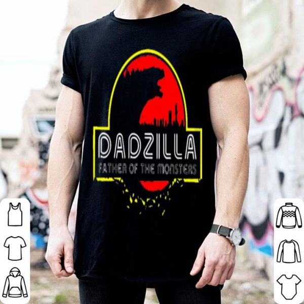 Dadzilla Father Of The Monsters Dinosaur Father Day Shirt