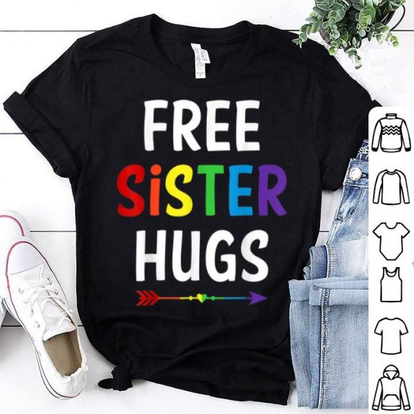 Free Sister Hugs Lgbt Gay Pride Rainbow Women shirt