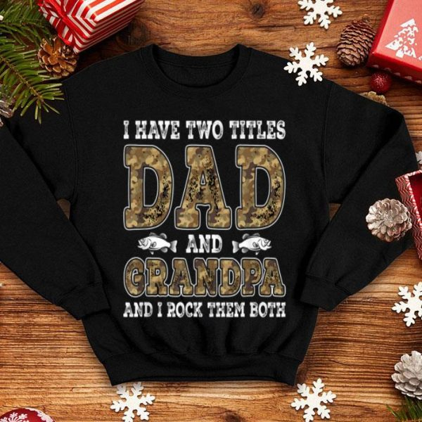 I Have Two Titles Dad And Grandpa And I Rock Them Both Fishing Partners Shirt
