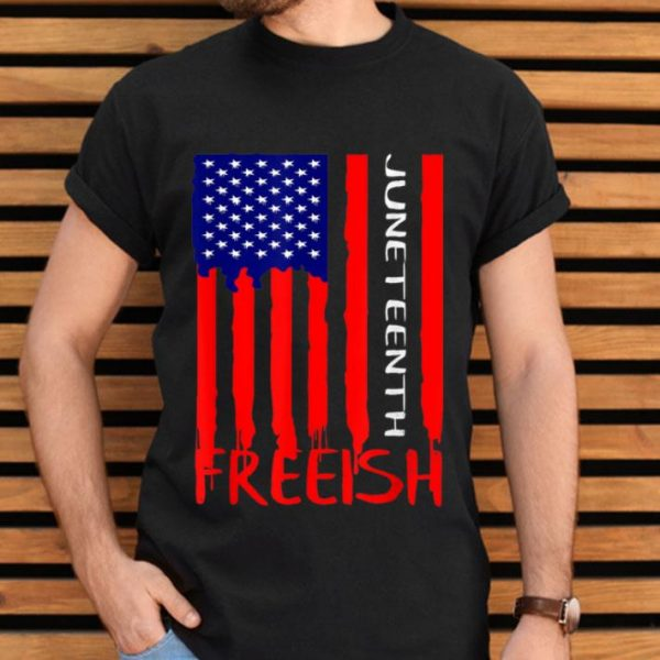 Juneteenth Freeish American Flag shirt