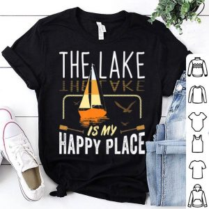 The Lake Is My Happy Place Funny Boating Sailing Gift Premium Shirt