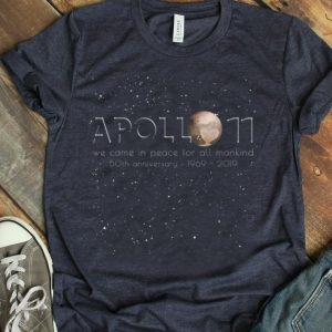 50th Anniversary Of Apollo 11 Moon Landing We Came In Peace shirt