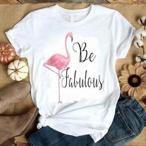 Be Fabulous, Pink Flamingo shirt