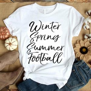 Football Season Quote Winter Spring Summer Football Premium shirt