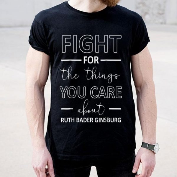 Notorious RBG Ruth Bader Ginsburg Quote Justice Fight For Women Right shirt