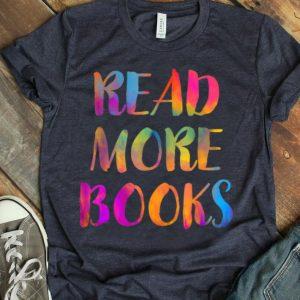 Read More Books English Teacher Appreciation School Reading shirt