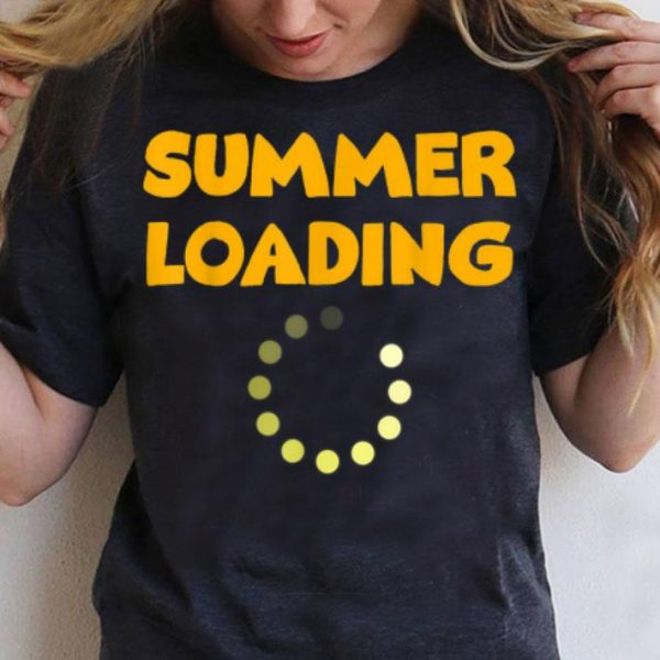 Summer Loading For Students On The End Of School shirt