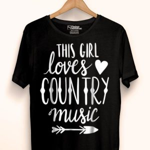 This Girl Loves Country Music Lover Country Music Lover shirt