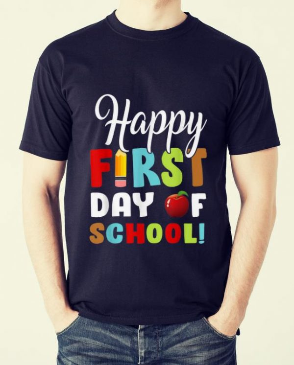 Awesome Happy First Day Of Shool shirt