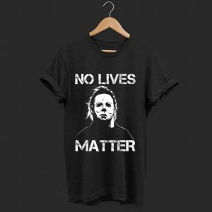 Awesome No Lives Matter Micheal Mayer Halloween shirt