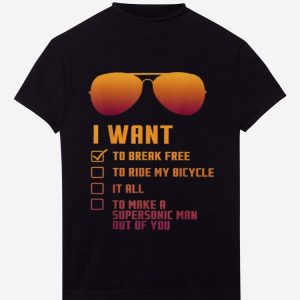 Hot I Want To Break Free To Drive My Bicycle It All shirt