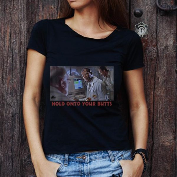 Hot Jurassic Park Doctor Ray Arnold Hold Onto Your Butts shirt