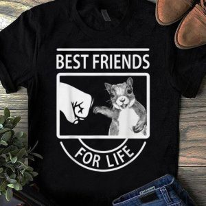 Hot Squirrel Best Friend For Life shirt