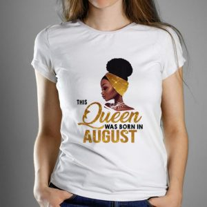 Hot This Queen Was Born In August Black Women shirt