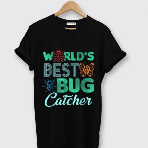 Hot World's Best Bug Catcher shirt