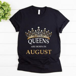 Nice Queens Are Born In August Crown shirt
