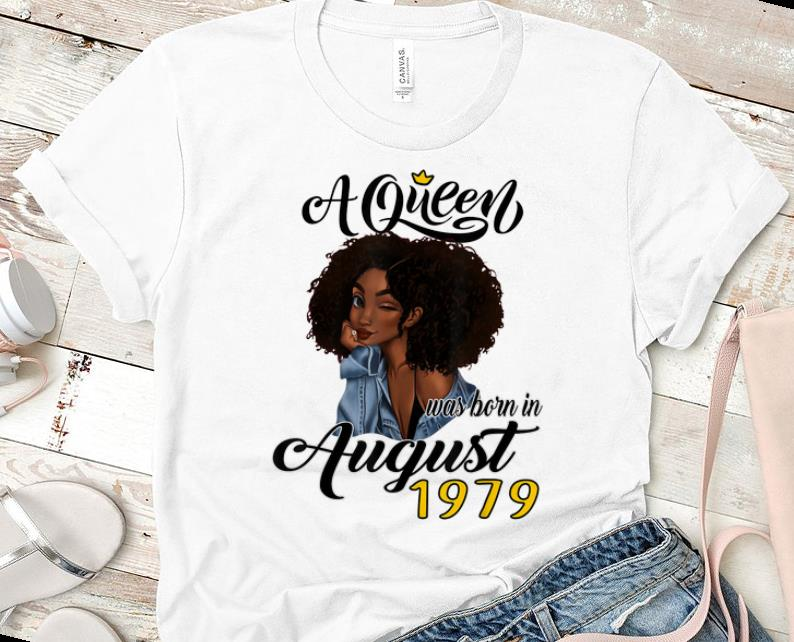 Official A Queen Was Born In August 1979 shirt 1 - Official A Queen Was Born In August 1979 shirt